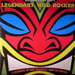 DARGE, Keb/LITTLE EDITH/VARIOUS - Legendary Wild Rockers: A Collection Of Rare Rockabilly Surf & Exotica