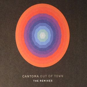 CANTOMA aka PHIL MISON - Out Of Town: The Remixes