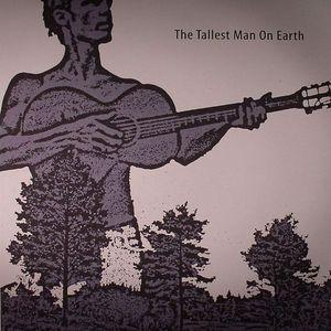 TALLEST MAN ON EARTH, The - The Tallest Man On Earth