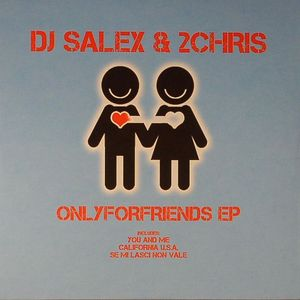 DJ SALEX/2CHRIS - Onlyforfriends EP