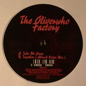 OLIVERWHO FACTORY, The - Take Me Away