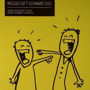 WESSELTOFT, Bugge/HENRIK SCHWARZ - Duo