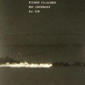 VILLALOBOS, Ricardo/MAX LODERBAUER - Re: ECM