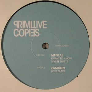 MENTAL/ZAMBON - Primitive Copies 01