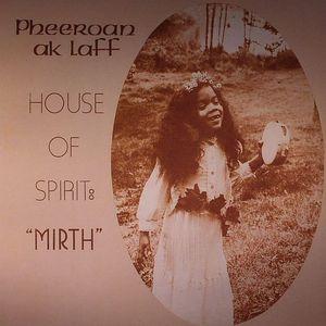 AKLAFF, Pheeroan - House Of Spirit: Mirth