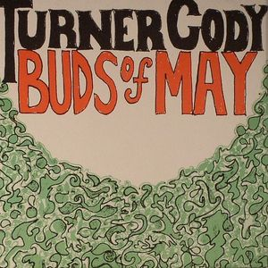TURNER, Cody - Buds Of May