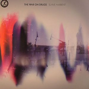 WAR ON DRUGS, The - Slave Ambient