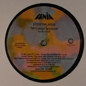 PALMIERI, Eddie - Mi Congo Te Lllama (Sacred Rhythm 12'' Remixes)