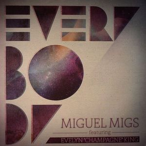 MIGS, Miguel feat EVELYN CHAMPAGNE KING - Everybody