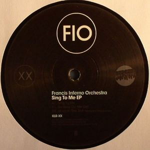 FRANCIS INFERNO ORCHESTRA - Sing To Me EP