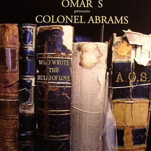 OMAR S presents COLONEL ABRAMS - Who Wrote The Rules Of Love