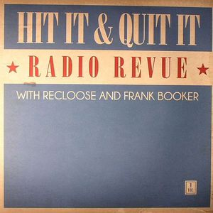 RECLOOSE/FRANK BOOKER/VARIOUS - Hit It & Quit It Radio Revue Vol 1
