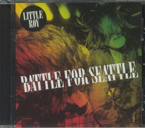 LITTLE ROY - Battle For Seattle