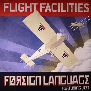 FLIGHT FACALITIES feat JESS - Foreign Languages (remixes)