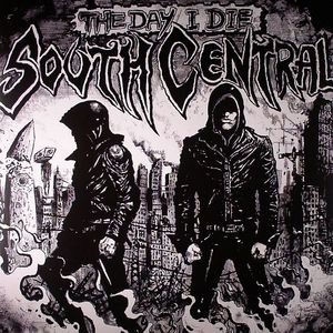 SOUTH CENTRAL - The Day I Die (remixes)