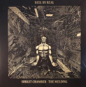 REEL BY REAL - Surkit Chamber: The Melding