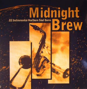 VARIOUS - Midnight Brew: 22 Instrumental Northern Soul Gems