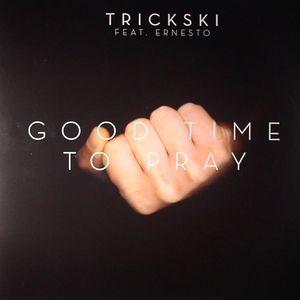 TRICKSKI feat ERNESTO - Good Time To Pray