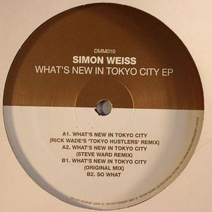 WEISS, Simon - What's New In Tokyo City EP
