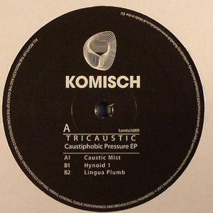 TRICAUSTIC - Caustiphobic Pressure EP