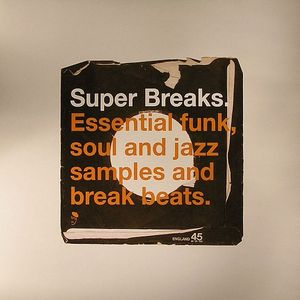 VARIOUS - Super Breaks: Essential Funk Soul & Jazz Samples & Break Beats
