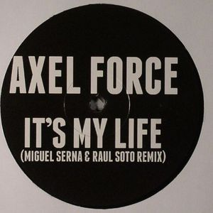 AXEL FORCE - It's My Life