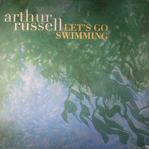 RUSSELL, Arthur - Let's Go Swimming