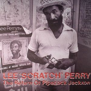 PERRY, Lee Scratch - The Return Of Pipecock Jackxon