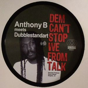 ANTHONY B meets DUBBLESTANDART - Dem Can't Stop We From Talk