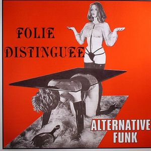 VARIOUS - Folie Distinguee: Alternative Funk