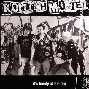 ROACH MOTEL - It's Lonely At The Top