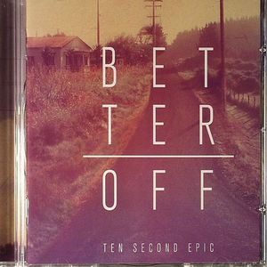 BETTER OFF - Ten Second Epic