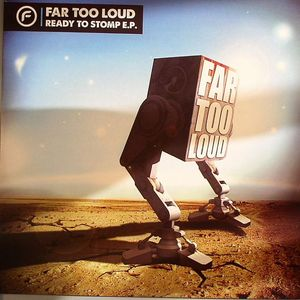 FAR TOO LOUD - Ready To Stomp EP Part 2
