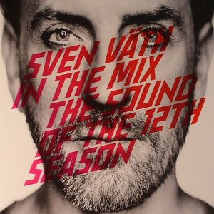 VATH, Sven/VARIOUS - Sven Vath In The Mix: The Sound Of The 12th Season