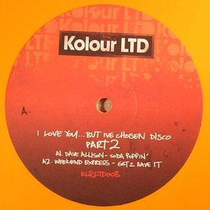ALLISON, Dave/WEEKEND EXPRESS/TOTAL M/SUONHO - I Love You But I've Chosen Disco Part 2