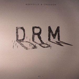MERVEILLE & CROSSON - DRM Part 1