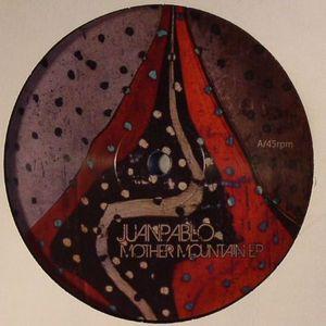 JUANPABLO - Mother Mountain EP