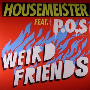 HOUSEMEISTER feat POS - Weird Friends