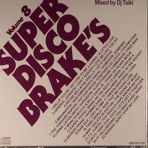 DJ TAIKI/VARIOUS - Super Disco Brakes Volume 8