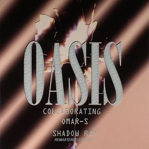 OMAR S/SHADOW RAY - Oasis Collaborating (remastered with 3 bonus tracks)