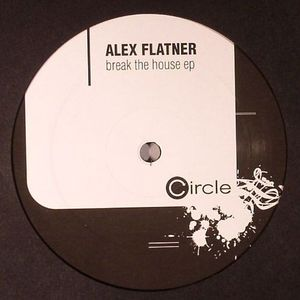 FLATNER, Alex - Break The House