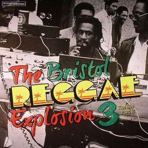 VARIOUS - The Bristol Reggae Explosion 3: The 80s Part 2