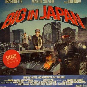 SOLVEIG, Martin/DRAGONETTE feat IDOLING - Big In Japan