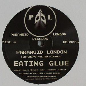 PARANOID LONDON feat MULATO PINTADO - Eating Glue