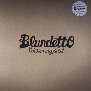 BLUNDETTO - Warm My Soul (warehouse find)