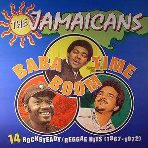 JAMAICANS - Baba Boom Time: 14 Rock Steady & Reggae Hits 67-72