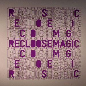 RECLOOSE - Magic