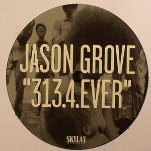 GROVE, Jason - 313 4 Ever