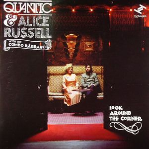 QUANTIC/ALICE RUSSELL with THE COMBO BARBARO - Look Around The Corner