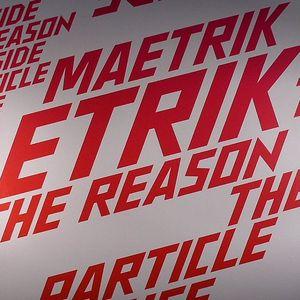 MAETRIK - The Reason
